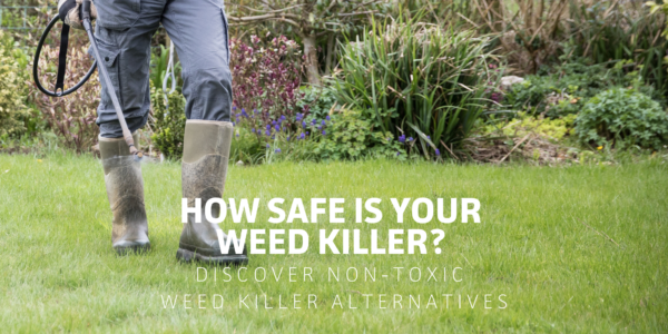 How Safe Is Your Weed Killer? Non-toxic Weed Killer Alternatives